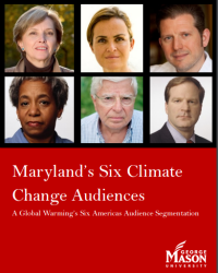 Maryland's Six Climate Change Audiences: A Global Warming's Six Americas Audience Segmentation, Summer 2013