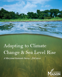 Adapting to Climate Change & Sea Level Rise: A Maryland Statewide Survey, Fall 2014