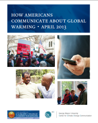 How Americans Communicate about Global Warming: April 2013