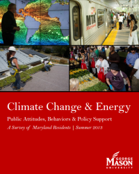Climate Change & Energy: Public Attitudes, Behaviors and Policy Support: A Survey of Maryland Residents, Summer 2013
